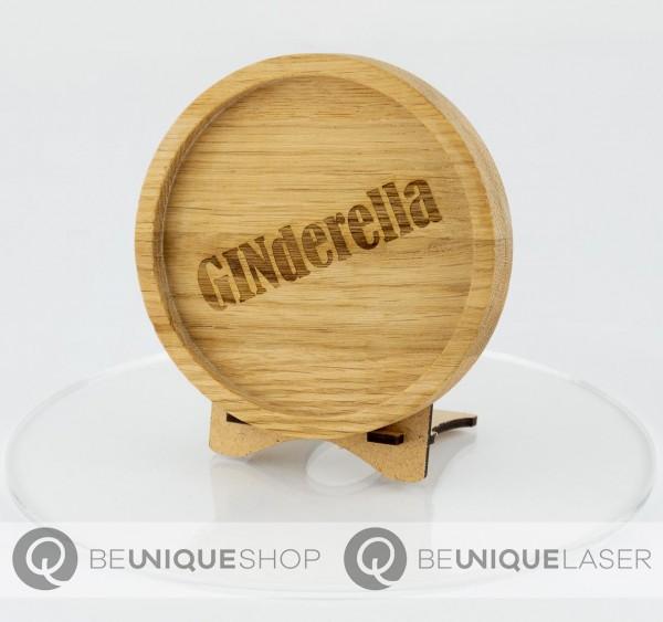 """Be Unique Holzuntersetzer Eiche mit Lasergravur """"GINderella"""""""