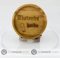 """Be Unique Holzuntersetzer Eiche mit Lasergravur """"Abstandshoibe"""""""