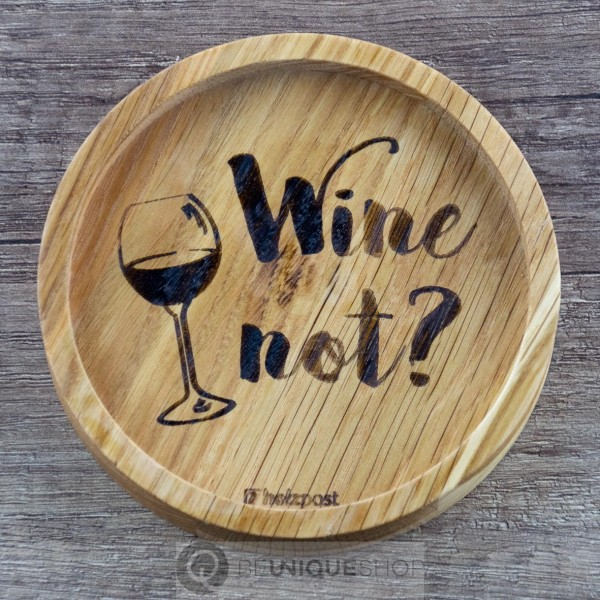 """Holzpost Glasuntersetzer EICHE 11,2 cm """"Wine not"""" Holzpost"""