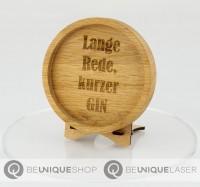 """Be Unique Holzuntersetzer Eiche mit Lasergravur """"Lange Rede kurzer GIN"""""""